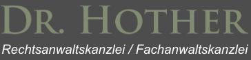 Rechtsanwalt Dr. Hother